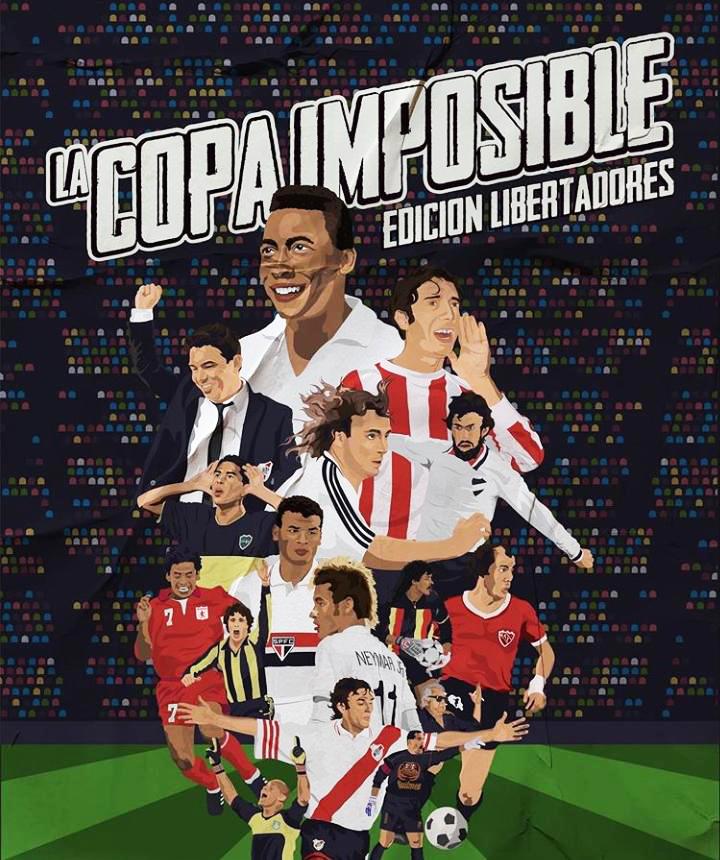 """""""La Copa Imposible   Edición Libertadores"""", con los mejores equipos del continente a lo largo de la historia."""