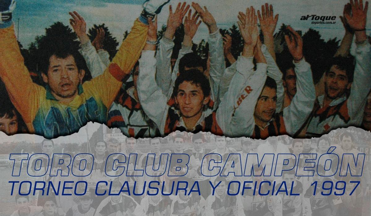A 23 años de Toro campeón invicto del Clausura '97.